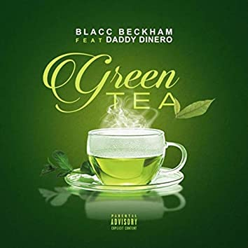 Green Tea (feat. Daddy Dinero)