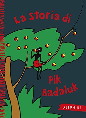 La storia di Pik Badaluk. Ediz. illustrata