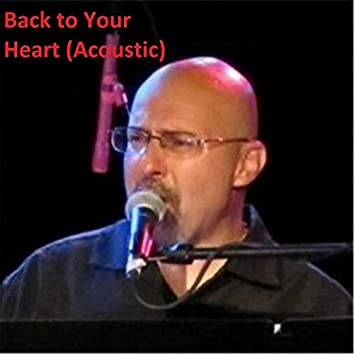 Back to Your Heart (Acoustic)