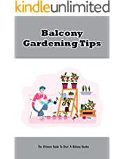 Balcony Gardening Tips: The Ultimate Guide To Start A Balcony Garden: Balcony Gardening