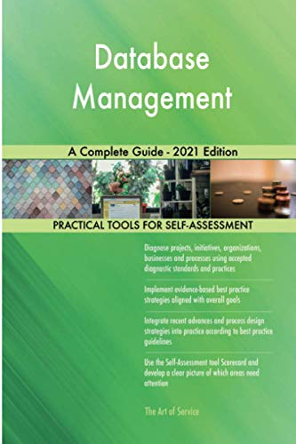 Database Management A Complete Guide - 2021 Edition