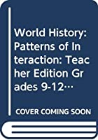 World History: Patterns of Interaction: Teacher Edition Grades 9-12 Modern World History 2007 0618690131 Book Cover