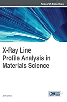 X-Ray Line Profile Analysis in Materials Science by Jen Gubicza(2014-03-31)