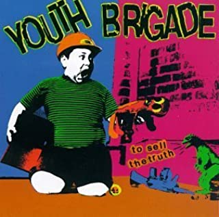 To Sell the Truth by Youth Brigade (1996-04-12)