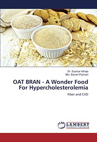OAT BRAN - A Wonder Food For Hypercholesterolemia: Fiber and CVD