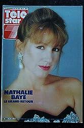 TELE STAR 473 21 oct. 1985 Nathalie BAYE cover + 4 p. - Fanny Ardant - Yul Brynner - Orson Welles - Veronique Sanson