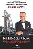 MR. Immobili a Dubai: L'esperto investitore ci svela i segreti del suo mercato immobiliare
