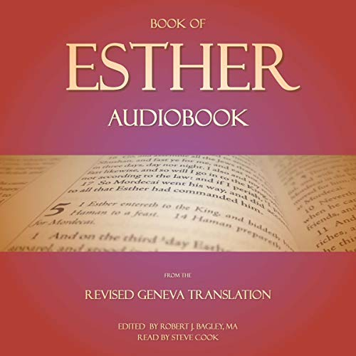 Book of Esther Audiobook: From the Revised Geneva Translation Audiobook By Robert J. Bagley MA - editor cover art