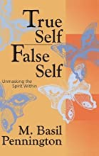 True Self, False Self: Unmasking the Spirit Within