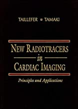 New Radiotracers in Cardiac Imaging: Principles and Applications