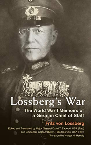 Image of Lossberg's War: The World War I Memoirs of a German Chief of Staff (Foreign Military Studies)