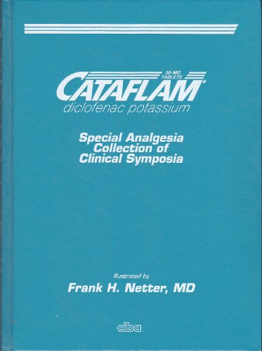 CATAFLAM Special Analgesia Collection of Clinical Symposia illustrated by Frank H. Netter, MD