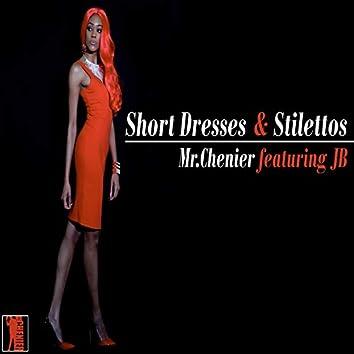 Short Dresses & Stilettos