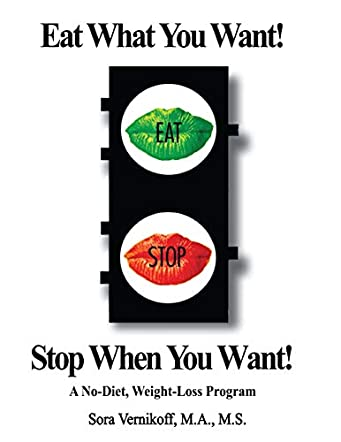 Eat What You Want! Stop When You Want!