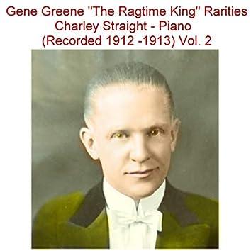 Gene Greene the Ragtime King Rarities Charley Straight, Vol. 2 (Recorded 1912-1913) [Piano]