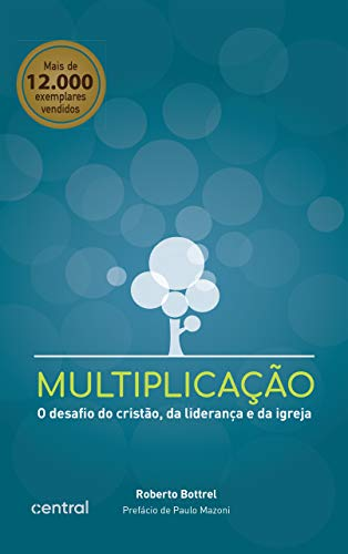 Multiplicação: O desafio do cristão, da liderança e da igreja