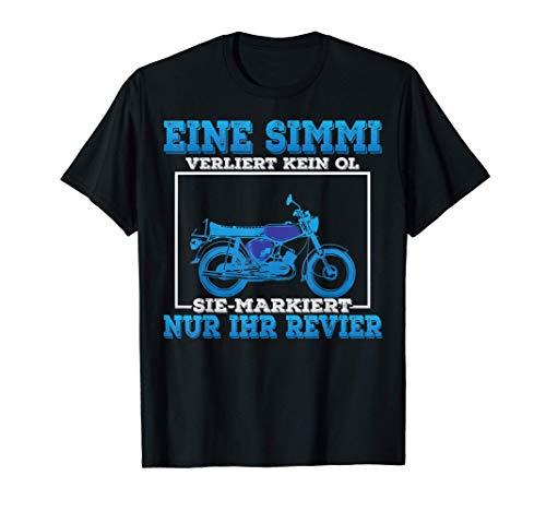 Eine Simme Verliert Kein Öl Spruch Simson-S51 T-Shirt