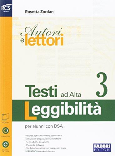 Autori e lettori. Testi ad alta leggibilità. Openbook. Per la Scuola media. Con e-book. Con espansione online (Vol. 3)