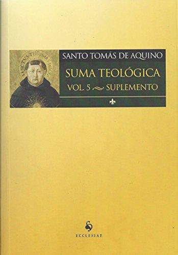 Suma Teológica - Vol. 5 (Suplemento) (Volume 5)