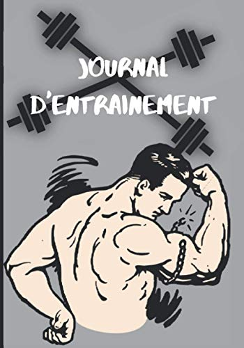 Journal d'entrainement: Cahier pré-rempli pour courir, se muscler et garder la forme ! vous noterez tous vos exercices pour conserver une trace de vos ... Idéal pour les sportifs, idée cadeau.