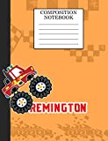 Compostion Notebook Remington: Monster Truck Personalized Name Remington on Wided Rule Lined Paper...