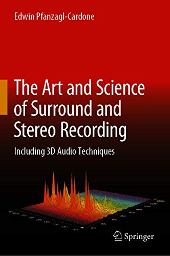 The Art and Science of Surround and Stereo Recording: Including 3D Audio Techniques (English Edition)