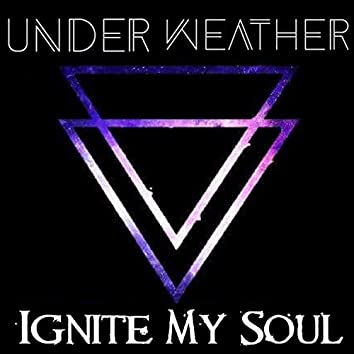 Ignite My Soul