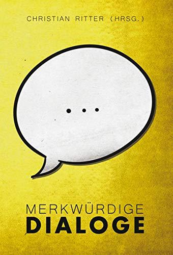 Merkwürdige Dialoge