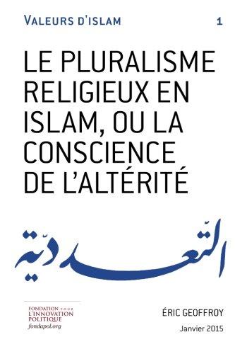 Le pluralisme religieux en Islam, ou la conscience de l'altérité