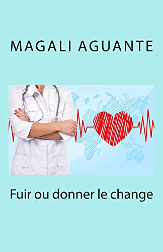 Fuir ou donner le change (French Edition)