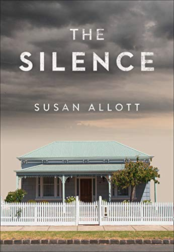 The Silence: 'A riveting mystery' (Erin Kelly) by [Susan Allott]