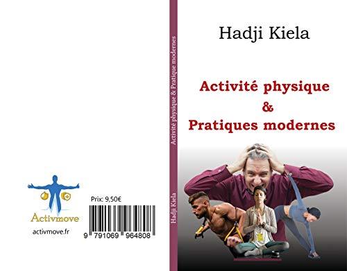 Activité physique & Pratique modernes (French Edition)