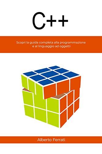 C++: Scopri la guida completa alla programmazione e al linguaggio ad oggetti