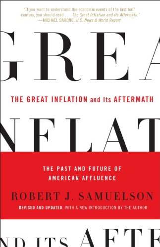 The Great Inflation and Its Aftermath: The Past and Future of American Affluence (English Edition)