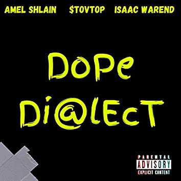 DoPe DialEct (feat. $tovtop & Isaac Warend)