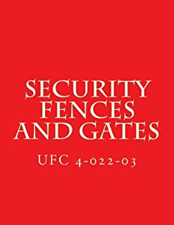 Security Fences and Gates: Unified Facilities Criteria UFC 4-022-03