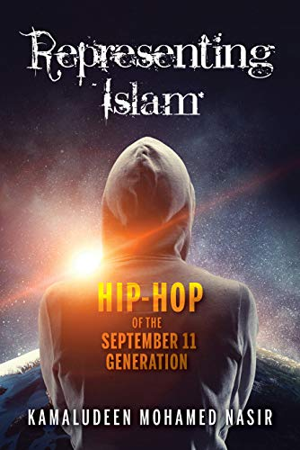 Representing Islam: Hip-Hop of the September 11 Generation (Framing the Global) (English Edition)