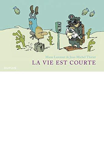 La vie est courte - L'Intégrale - tome 1 - La vie est courte (intégrale) full quadri