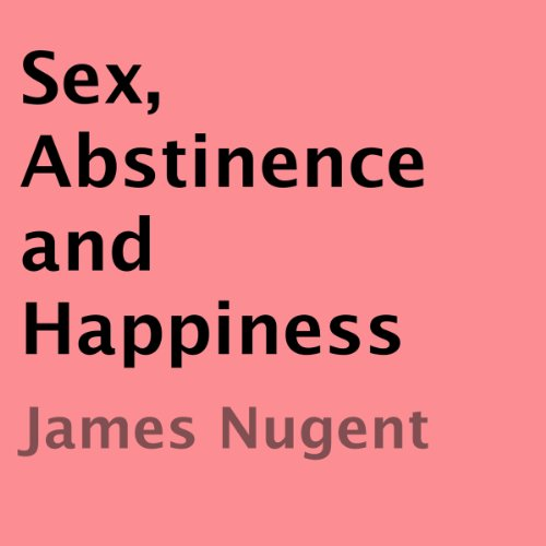 Sex, Abstinence and Happiness cover art