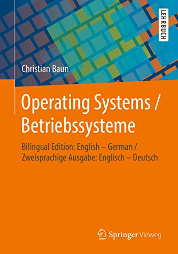 Operating Systems / Betriebssysteme: Bilingual Edition: English – German / Zweisprachige Ausgabe: Englisch – Deutsch