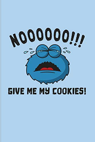 Noooooo!!! Give Me My Cookies!: Internet Protection And Privacy 2020 Planner | Weekly & Monthly Pocket Calendar | 6x9 Softcover Organizer | For Analytics Manager & Database Normalization Fans
