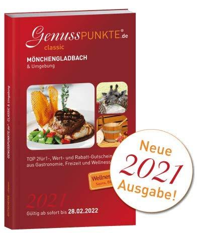 Gutscheinbuch GenussPUNKTE Mönchengladbach & Umgebung 2021 - gültig ab sofort bis 28.02.2022 - TOP 2für1-, Wert- und Rabatt-Gutscheine aus Gastronomie, Wellness, Freizeit und Kultur