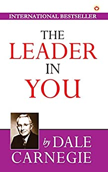 The Leader in You by [Dale Carnegie]
