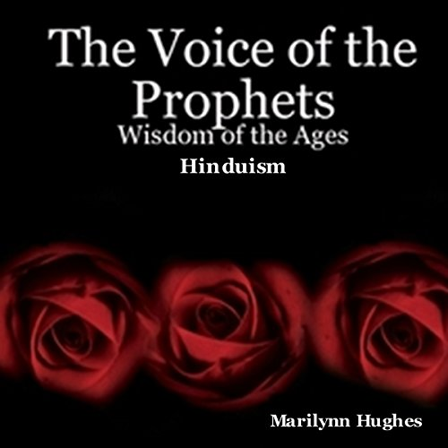 The Voice of the Prophets: Wisdom of the Ages, Hinduism Audiobook By Marilynn Hughes cover art