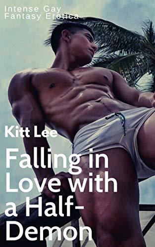 Falling in Love with a Half-Demon: Intense Gay Fantasy Erotica (English Edition)