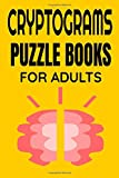 cryptograms puzzle books for adults: cryptograms Activity Book Brain Games Large Print Puzzles Book of Really Sudoku; Relaxing and Challenging Puzzles cryptograms Puzzle Book for Adults and seniors