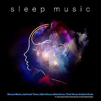Sleep Music: Binaural Beats, Isochronic Tones, Alpha Waves, Delta Waves, Theta Waves Ambient Music for Deep Sleep, Brainwave Entrainment and Calm Sleeping Music