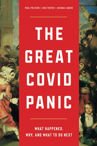 Image of The Great Covid Panic: What Happened, Why, and What To Do Next
