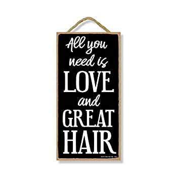 Honey Dew Gifts Salon Decor All You Need is Love and Great Hair 5 inch by 10 inch Hanging Sign Wall Art Decorative Wood Sign Home Decor