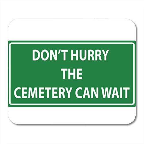 Mauspads Highway Don Beeilen Sie sich Der Friedhof kann warten Lustige grüne Verkehrszeichen Hilfe Antworten Mousepad für Laptop, Desktop-Computer Zubehör Mini-Büromaterial Mausmatten